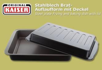 742 Stück KAISER Stahlblech Brat-Auflaufform mit Deckel